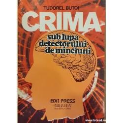 Crima sub lupa detectorului...