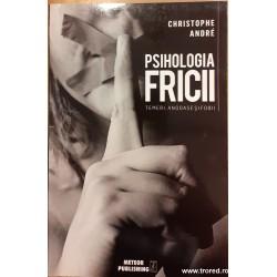 Psihologia fricii. Temeri,...