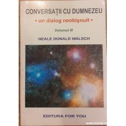 Conversatii cu Dumnezeu. Un...