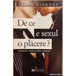 De ce e sexul o placere?...
