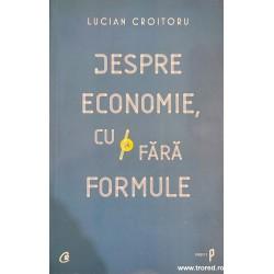 Despre economie, cu si fara...