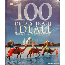 100 de destinatii ideale...