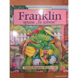 Franklin spune: Te iubesc